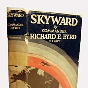 Skyward By Commander Richard E. Byrd 1928 1st edition Signed