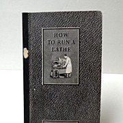 How to Run a Lathe. 40th Edition.  C. 1941.  Very Scarce.  Mint condition.
