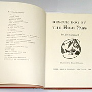 Rescue Dog of the High Pass by Jim Kjelgaard.  1964.  Scarce book by well-known author.