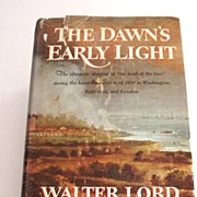 SALE The Dawn�s Early Light by Walter Lord.  The War of 1812.  American history ...