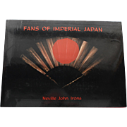 SALE Fans of Imperial Japan by Neville John Irons  (New), 1st Edition
