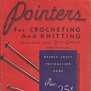 Pointers for Crocheting & Knitting c. 1950