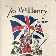 Fort William Henry * A History * 1955 Signed Copy