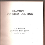 Practical Worsted Combing - Text book 1954