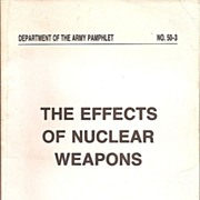 The Effects of Nuclear Weapons * Dept of The Army * No. 50-3 * 1977