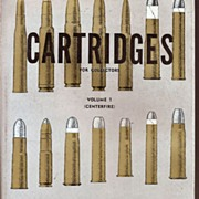 SOLD Cartridges for Collectors * Volume 1 * Centerfire by Fred A. Datig