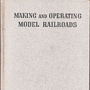 Making and Operating Model Railroads  * 1938