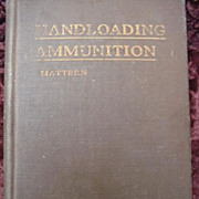 Handloading Ammunition  * 1926 * Illustrated