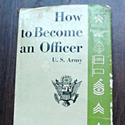 "U.S.Army ""How to Become an Officer""  1941 Book"