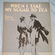 "Sheet Music ""When I Take My Sugar to Tea"" c. 1931"