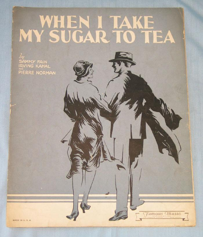 Sheet Music &quot;When I Take My Sugar to Tea&quot; c. 1931