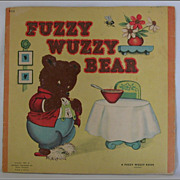 REDUCED 1947 Fuzzy Wuzzy Bear Childrens Book  Fuzzy is Excellent