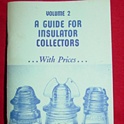 A Guide for Insulator Collectors by John C. Tibbitts Volume 2 with Prices Book 1968