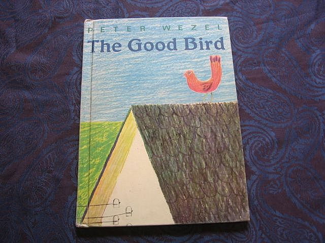 "Rare Peter Wezel ""The Good Bird"" Children's Book"