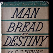 �Man Bread & Destiny� by C.C. Furnas & S.M. Furnas, c.1937