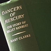 �Dancers Of Mercury-The Story Of Ballet Rambert� 1st Ed., 1962