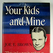 SALE Your Kids and Mine, by Joe E. Brown, Illustrated by Captain Raymond Creekmore, A ...