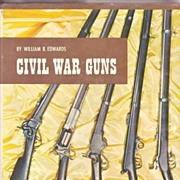 Civil War Military History Illustrated Reference Book  -  Civil War Guns,  Authored by William