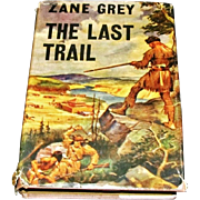 SALE Early 1909 Zane Grey Novel - The Last Trail - Full-Color Dust Cover Illustration  ...
