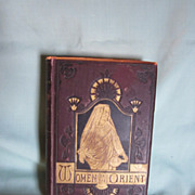 REDUCED Book: Women of the Orient:  1st Edition:  1877