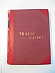 "Rare Autographed Copy of Tragic Glory, Bullfighting Biography, 1960, by Valeriano Salceda ""Giraldes"""