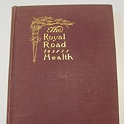 The Road to Health or the Secret of Health Without Drugs, 1906