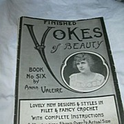 Finished Yokes Of Beauty Book No Six Anna Valeire 1920's Crochet & Filet Needlework