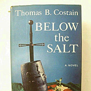 Below The Salt Thomas Costain Novel With Original Insert