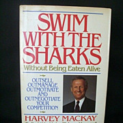 How to Swim With the Sharks By Harvey Mackay