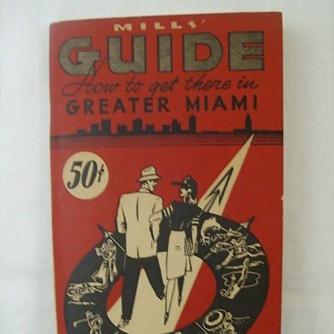 Mills' Guide To Greater Miami - 1945
