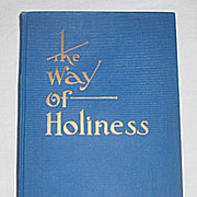 SALE 'The Way of Holiness' Knowledge & Purpose of Man, God, & Life,  c.1935 Religious Book / A
