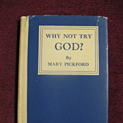 SALE Book Titled Why Not Try  God  by Mary Pickford  Circa 1934