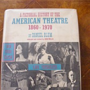 SALE A pictorial history of the American theatre, 1860-1970,