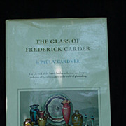 Book on Steuben, The Glass of Frederick Carder by Paul V. Gardner