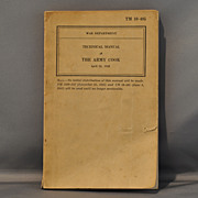 WW ll Technical Manual: The Army Cook, April 24, 1942 TM 10-405