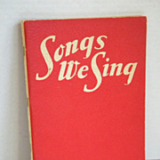 "Vintage 1941 ""Songs We Sing""  Music Book"