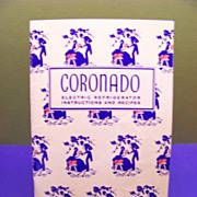 Vintage CORONADO Electric Refrigerator Instructions and RECIPES Cook book