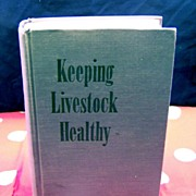 1942 Yearbook of Agriculture ~ Keeping Livestock Healthy