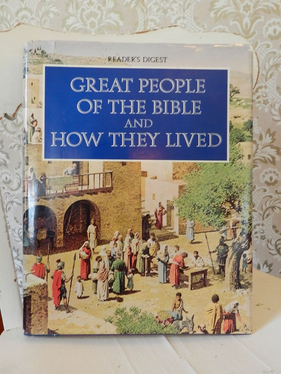 Reader's Disgest  Great People of The Bible And How They Lived  1974