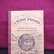 1943 A WOOL PRIMER booklet History and Used os Nature's Noblest Fiber