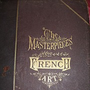 REDUCED Antique Book-Volume I Masterpieces of French Art 1883