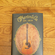 SOLD Martin Guitars; A History (For Patricia)