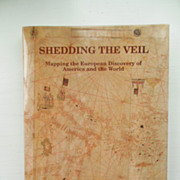 Shedding the Veil; Mapping the European Discovery of America and the World