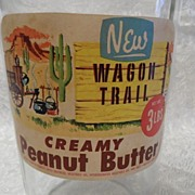 "Vintage 1950's 3# ""WAGON TRAIL"" Peanut Butter Jar"
