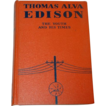 Thomas Alva Edison The Youth and His Times 1933 Book