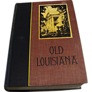 *1938: Signed Copy &quot; Old Louisiana &quot; by Celebrated Historian Lyle Saxon