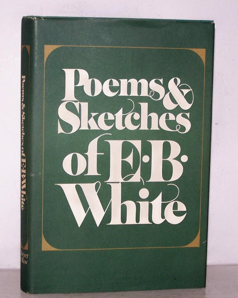 Poems & Sketches of E.B.White 1st Ed.