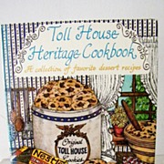 SALE Toll House Heritage Cookbook 1st Edition Excellent!