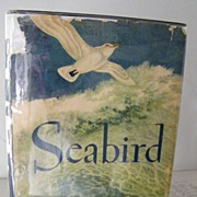 SALE Seabird 1st Edition by Holling 1948