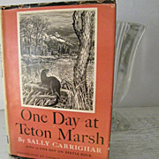 SALE One Day At Teton Marsh 1947 1st Edition Book with Woodcuts